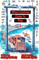 When Cowboys Come to Play (Front Cover)